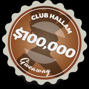 $100,000 Giveaway | Club Hallam